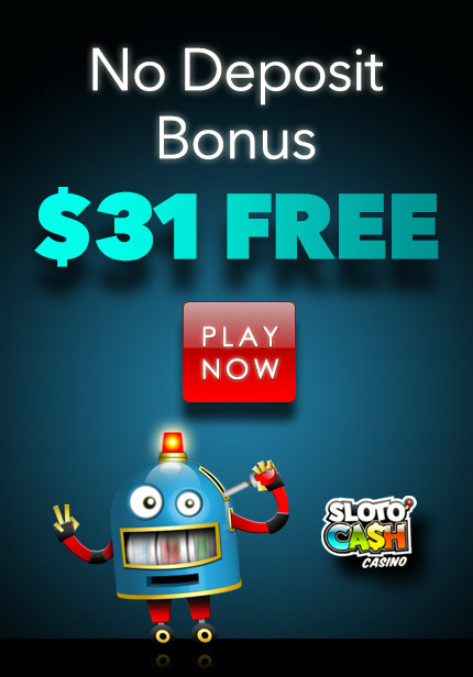 No Deposit Bonus - Free Play - Get Your $31 Now